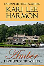 Amber (Lake House Treasures, #1) by Kari Lee…