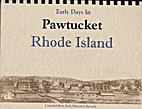 Early Days in Pawtucket Rhode Island by…