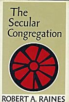 The Secular Congregation by Robert A. Raines
