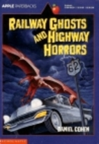 Railway Ghosts and Highway Horrors by Daniel…