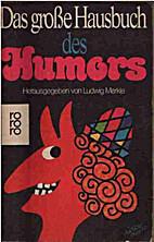 Das große Hausbuch des Humors. by Ludwig …