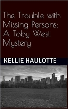 The Trouble with Missing Persons by Kellie…