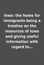 Iowa: the home for immigrants being a…