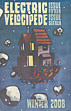 Electric Velocipede #15/16 (Winter 2008) by…