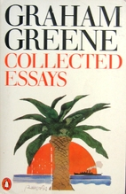 Collected Essays by Graham Greene