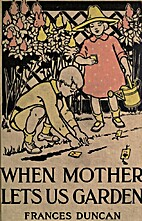When Mother Lets Us Garden, a Book for…