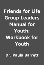 Friends for Life Group Leaders Manual for…