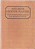 Naturens legende planter / alt om…