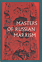 Masters of Russian Marxism by Thornton…