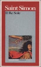 Il Re Sole by Louis de Rouvroy Saint-Simon