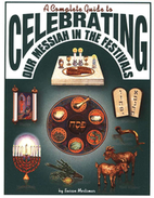 A Complete Guide to Celebrating Our Messiah…