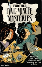 Further Five-Minute Mysteries by Ken Weber