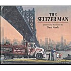 The SELTZER MAN by Ken Rush