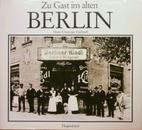 Zu Gast im alten Berlin (Erinnerungen an die…