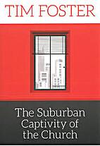 The Suburban Captivity of the Church:…