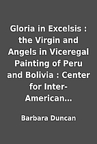 Gloria in Excelsis : the Virgin and Angels…