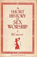 A short history of sex-worship by Herbert…