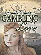Gambling on Love by Sandi Hampton