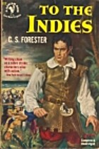 To the Indies by C. S. Forester