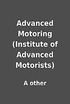 Advanced Motoring (Institute of Advanced…