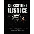 Curbstone Justice: A Collection of True Cop…