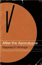After the Apocalypse by Maureen F. McHugh