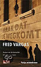 Maak dat je wegkomt by Fred Vargas
