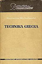 Technika grecka by Kazimierz Michałowski