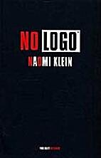 No Logo: No Space, No Choice, No Jobs by…