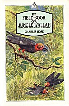 The Field Book of a Jungle-Wallah by Charles…