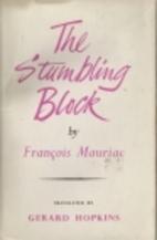 The stumbling block by François Mauriac