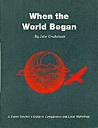 When the World Began by Julie Cruikshank