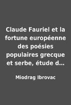 Claude Fauriel et la fortune…