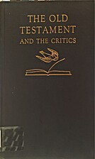 The Old Testament and the critics, by Joseph…