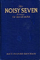 The Noisy Seven: A Story of Seven Boys by…