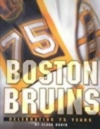 The Boston Bruins: Celebrating 75 Years by…