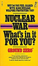 Nuclear War: What's In It for You? by Ground…