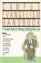 The Campus Evangelism Handbook: A Practical…