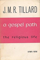 A gospel path : the religious life by J. M.…