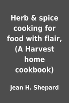 Herb & spice cooking for food with flair, (A…