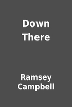 Down There by Ramsey Campbell