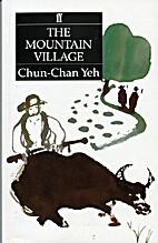 The Mountain Village by Chun-Chan Yeh