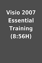 Visio 2007 Essential Training (8:56H)