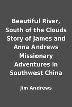 Beautiful River, South of the Clouds Story…