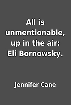 All is unmentionable, up in the air: Eli…