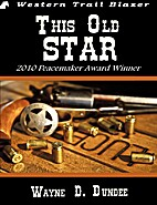 This Old Star by Wayne D. Dundee