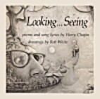 Looking ... seeing: Poems and song lyrics by…