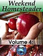 Weekend Homesteader: August by Anna Hess