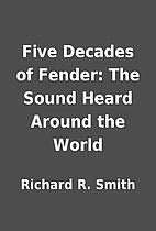 Five Decades of Fender: The Sound Heard…