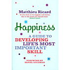 Happiness: A Guide to Developing Life's Most…